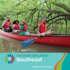 Southeast (21st Century Basic Skills Library: Level 7: Outdoor Explorer) Cover Image