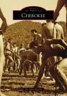 Cherokee (Images of America) Cover Image