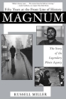 Magnum: Fifty Years at the Front Line of History: The Story of the Legendary Photo Agency Cover Image