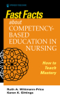 Fast Facts about Competency-Based Education in Nursing: How to Teach Competency Mastery Cover Image