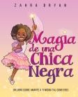 Magia de una chica negra: Un Libro Sobre Amarte a Ti Misma Tal Como Eres Cover Image