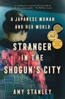 Stranger in the Shogun's City: A Japanese Woman and Her World Cover Image
