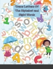Trace Letters Of The Alphabet and Sight Words: Preschool Practice Handwriting Workbook: Pre K, Kindergarten and Kids Ages 3-5 Reading And Writing Cover Image