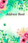 Address Book: With Alphabetical Tabs, For Contacts, Addresses, Phone, Email, Birthdays and Anniversaries (Watercolor Flower) Cover Image