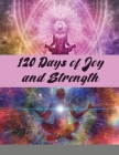 120 Days of Joy and Strength: A Devotional Journal Cover Image