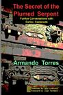 The Secret of the Plumed Serpent: Further Conversations with Carlos Castaneda Cover Image