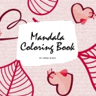 Valentine's Day Mandala Coloring Book for Teens and Young Adults (8.5x8.5 Coloring Book / Activity Book) Cover Image