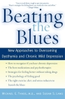 Beating the Blues: New Approaches to Overcoming Dysthymia and Chronic Mild Depression Cover Image