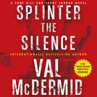 Splinter the Silence: A Tony Hill and Carol Jordan Novel Cover Image