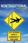 Nontraditional: Life Lessons from a Community College Cover Image