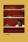 Neutral Accent: How Language, Labor, and Life Become Global Cover Image