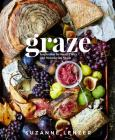 Graze: Inspiration for Small Plates and Meandering Meals: A Cookbook Cover Image