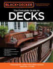 Black & Decker The Complete Photo Guide to Decks 7th Edition: Featuring the latest tools, skills, designs, materials & codes Cover Image