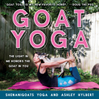 Goat Yoga: The Light in Me Honors the Goat in You Cover Image