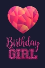 Birthday Girl: Guest Book, Geomitric Heart Birthday Notebook Gifts for Girls Blood Pressure Log 6x9 100 noBleed Cover Image