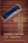Harmonica Tablature Of Hymns: Easy Gospel Songs For Harmonica: Famous Songs For Harmonica Beginners Cover Image