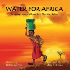 Water for Africa: Bringing Hope and Love to a Thirsty Nation Cover Image