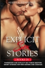 Explicit Sex Stories (2 Books in 1): Forbidden and Explicit Sex Taboo Bedtime Short Stories for Men Women and Couples Cover Image