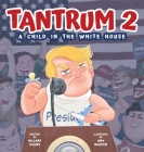 Tantrum 2: A Child In the White House Cover Image
