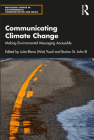 Communicating Climate Change: Making Environmental Messaging Accessible (Routledge Studies in Environmental Communication and Media) Cover Image