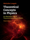 Theoretical Concepts in Physics: An Alternative View of Theoretical Reasoning in Physics Cover Image