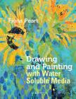 Drawing & Painting with Water Soluble Media Cover Image