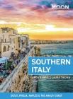 Moon Southern Italy: Sicily, Puglia, Naples & the Amalfi Coast (Travel Guide) Cover Image