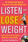 Listen and Lose Weight: The Breakthrough Hypnosis Program for Permanent Weight Loss [With CD] Cover Image