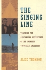 The Singing Line: Tracking the Australian Adventures of My Intrepid Victorian Ancestors Cover Image