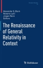 The Renaissance of General Relativity in Context (Einstein Studies #16) Cover Image