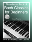 Piano Music Book of Bach Classics for Beginners: Teach Yourself Famous Piano Solos & Easy Piano Sheet Music, Vivaldi, Handel, Music Theory, Chords, Sc Cover Image