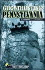 Ghosthunting Pennsylvania (America's Haunted Road Trip) Cover Image