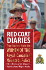 Red Coat Diaries Volume II: More True Stories from the Royal Canadian Mounted Police Cover Image