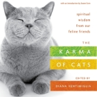 The Karma of Cats: Spiritual Wisdom from Our Feline Friends Cover Image