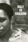 Half in Shadow: The Life and Legacy of Nellie Y. McKay Cover Image