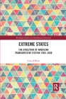 Extreme States: The Evolution of American Transgressive Fiction 1960-2000 Cover Image