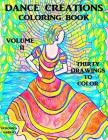 Dance Creations Coloring Book: Volume II: Thirty Drawings to Color Cover Image