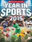 Scholastic Year in Sports 2015 Cover Image