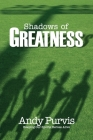 Shadows of Greatness Cover Image