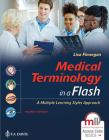 Medical Terminology in a Flash: A Multiple Learning Styles Approach: A Multiple Learning Styles Approach Cover Image
