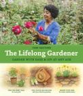 The Lifelong Gardener: Garden with Ease and Joy at Any Age Cover Image