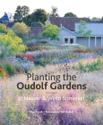 The Oudolf Gardens at Durslade Farm: Plants and Planting Cover Image