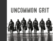 Uncommon Grit: A Photographic Journey Through Navy SEAL Training Cover Image