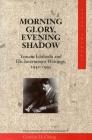 Morning Glory, Evening Shadow: Yamato Ichihashi and His Internment Writings, 1942-1945 (Asian America) Cover Image