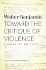 Toward the Critique of Violence: A Critical Edition Cover Image