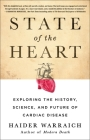 State of the Heart: Exploring the History, Science, and Future of Cardiac Disease Cover Image