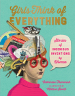 Girls Think of Everything: Stories of Ingenious Inventions by Women Cover Image