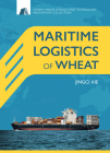 Maritime Logistics of Wheat (China's Major Science and Technology Innovation Collection) Cover Image