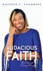 Audacious Faith: The Pursuit of Divine Purpose Cover Image