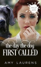 The Day The Dog First Called Cover Image